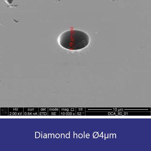 Diamond hole diameter 4 microns