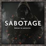 The Sabotage Break In Mission