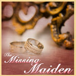 The Missing Maiden