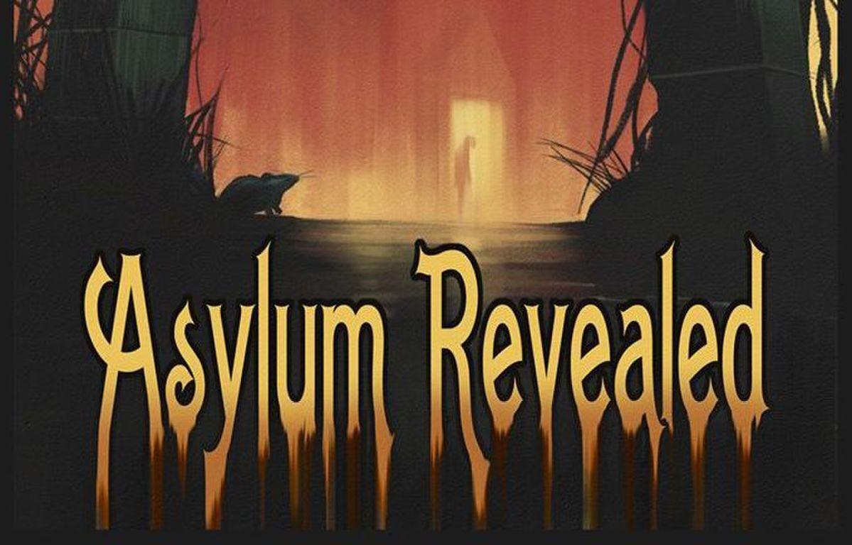 The Asylum Revealed