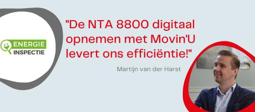"""Energie Inspectie: """"De NTA 8800 digitaal opnemen met Movin'U levert ons efficiëntie!"""""""